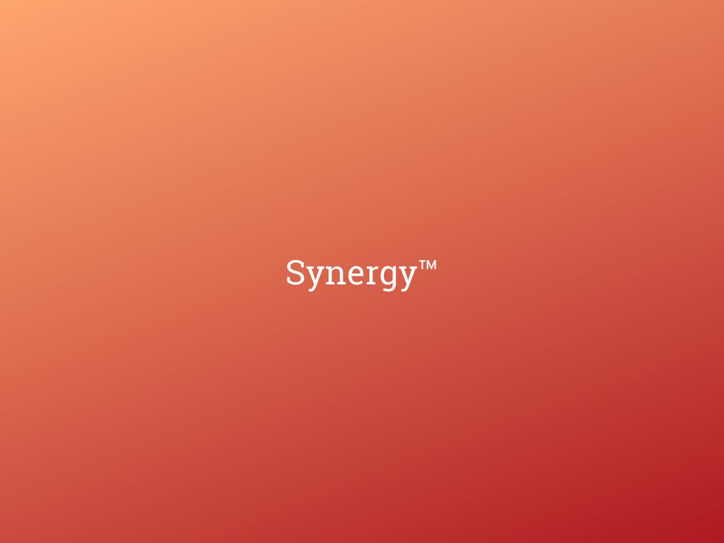 Synergy™