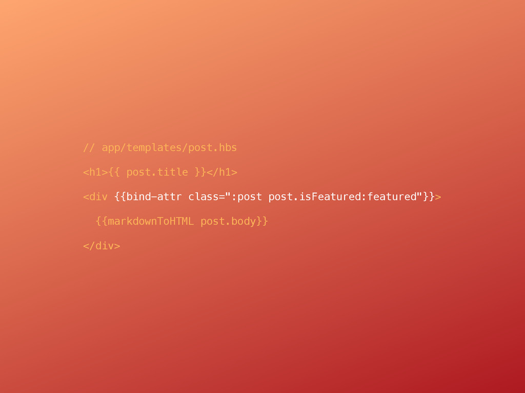 // app/templates/post.hbs <h1>{{ post.title }}<...