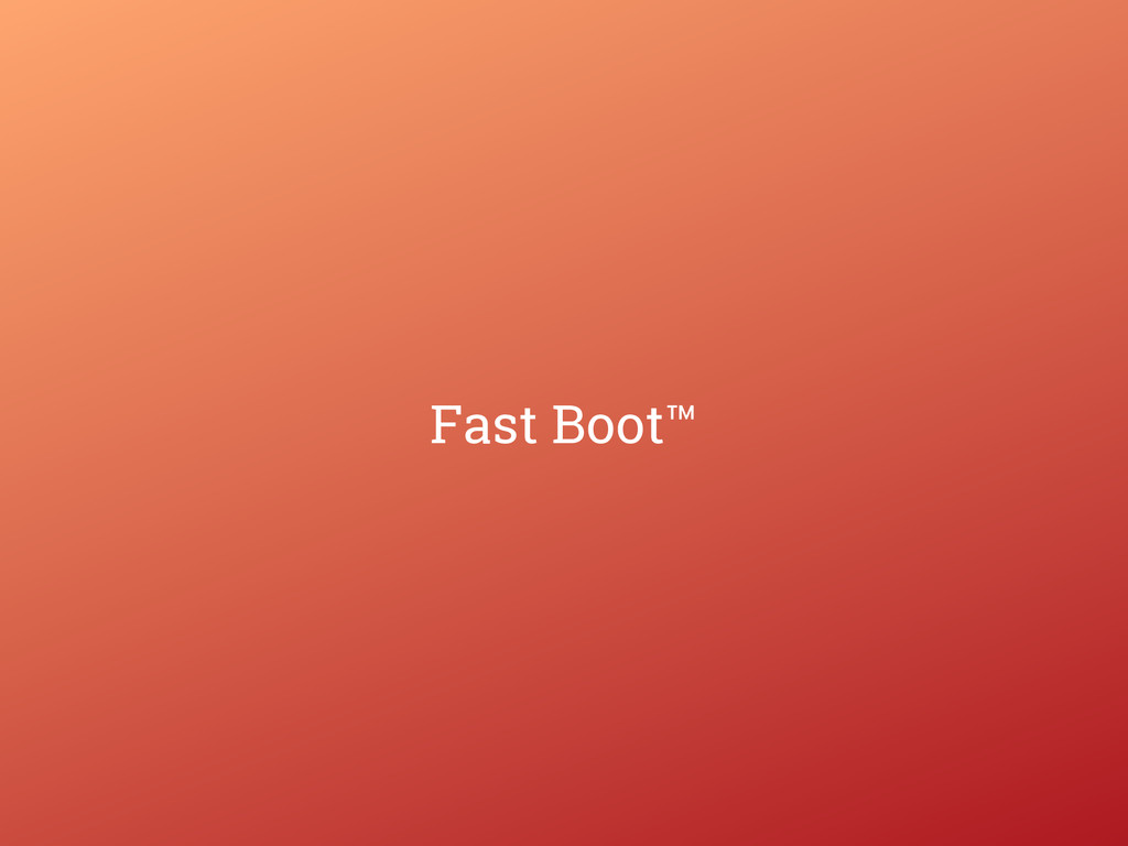 Fast Boot™