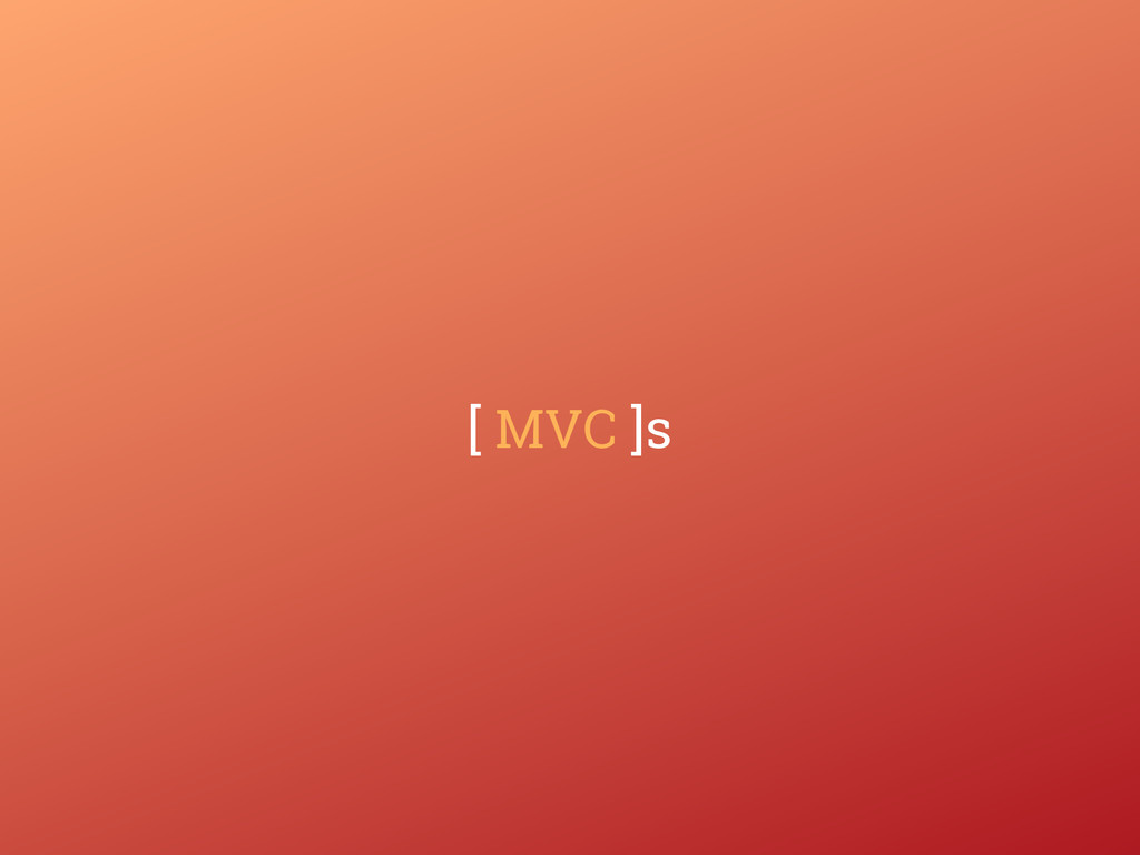 [ MVC ]s