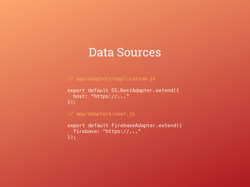 // app/adapters/application.js export default D...