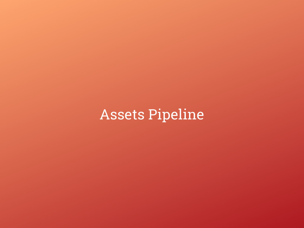 Assets Pipeline