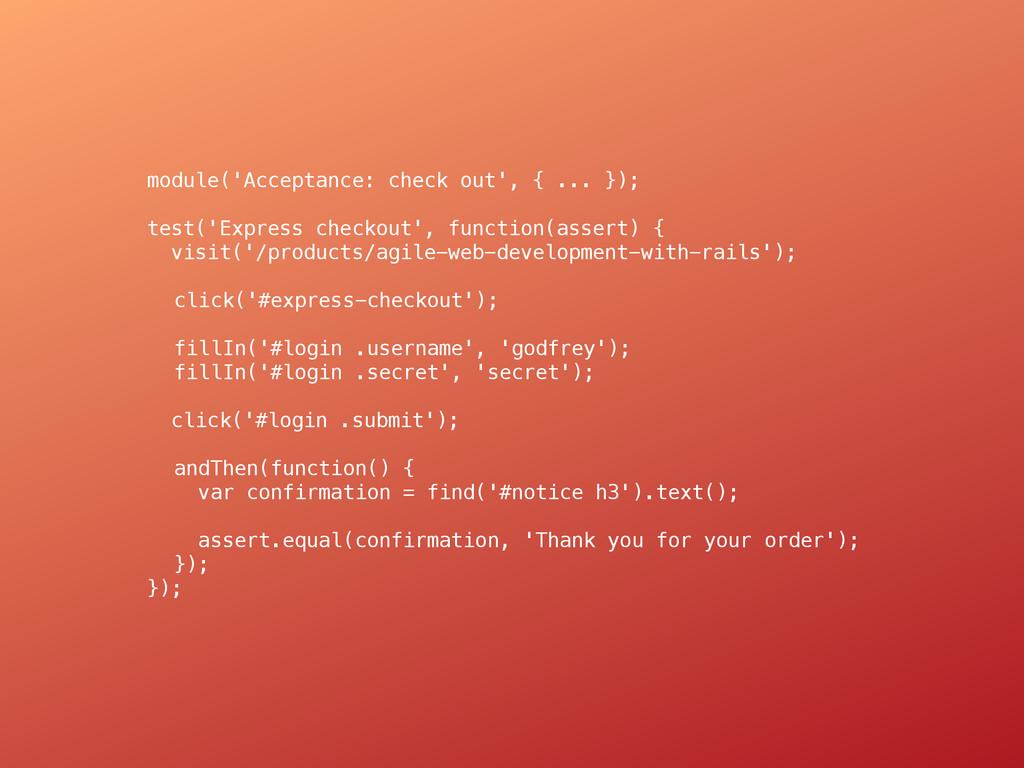 module('Acceptance: check out', { ... }); test(...