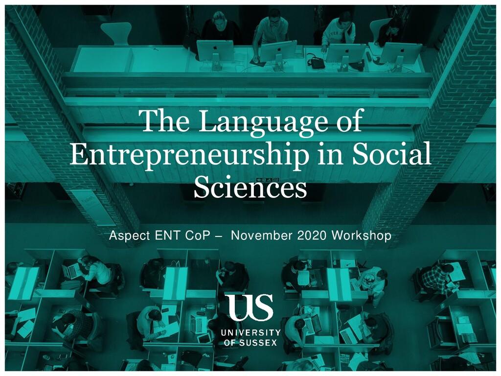 Aspect ENT CoP – November 2020 Workshop The Lan...