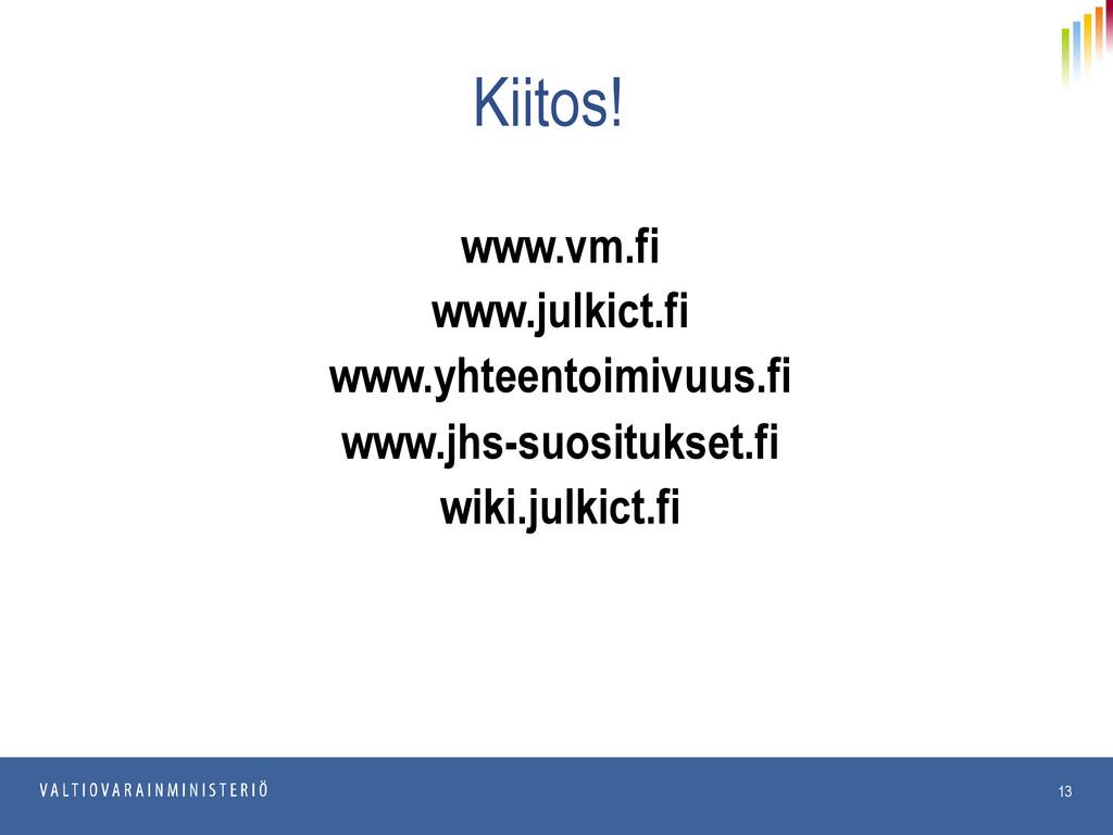 20.6.2013 JulkICT 13 Kiitos! www.vm.fi www.julk...