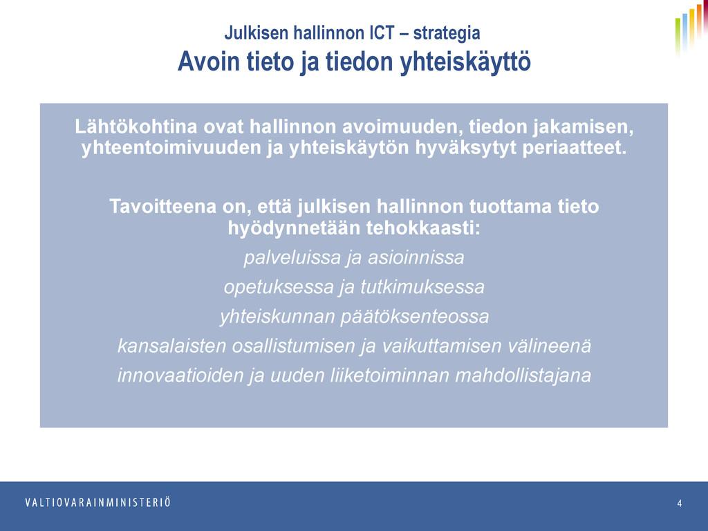 20.6.2013 JulkICT Julkisen hallinnon ICT – stra...