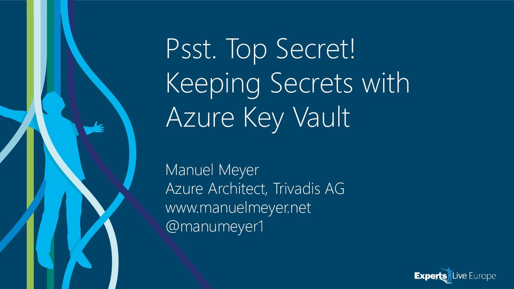 Psst. Top Secret! Keeping Secrets with Azure Ke...