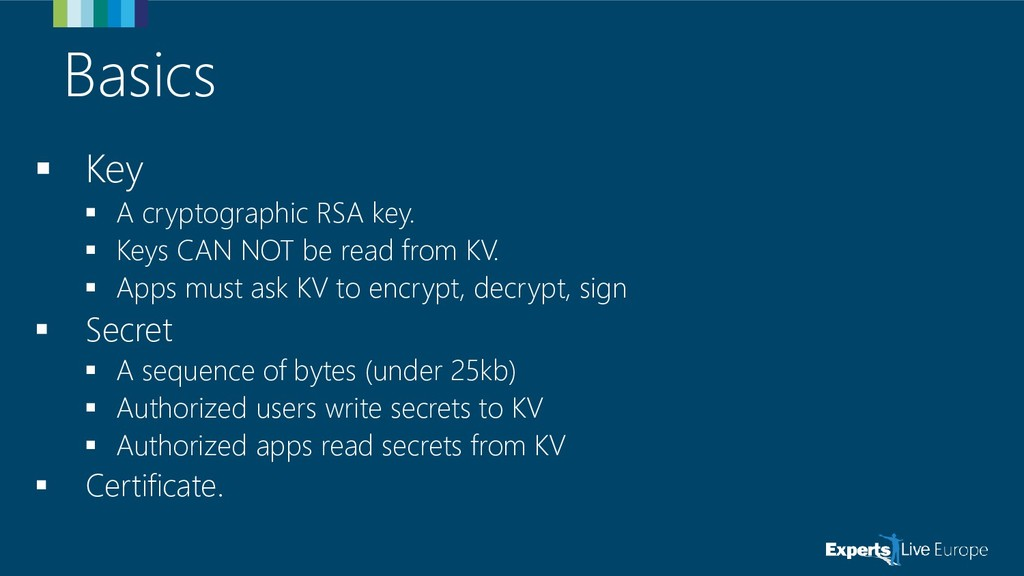 Basics ▪ Key ▪ A cryptographic RSA key. ▪ Keys ...