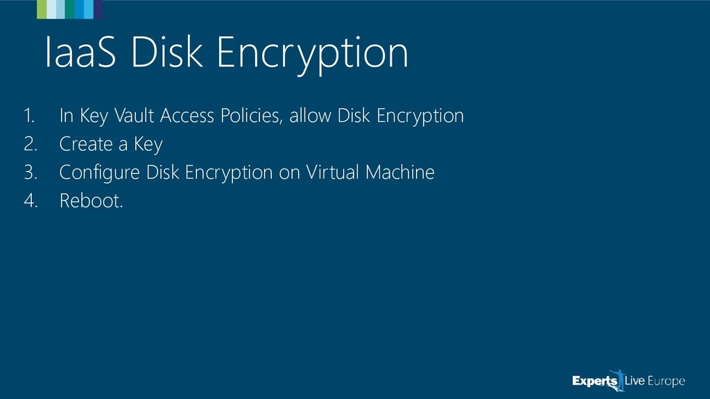 IaaS Disk Encryption 1. In Key Vault Access Pol...