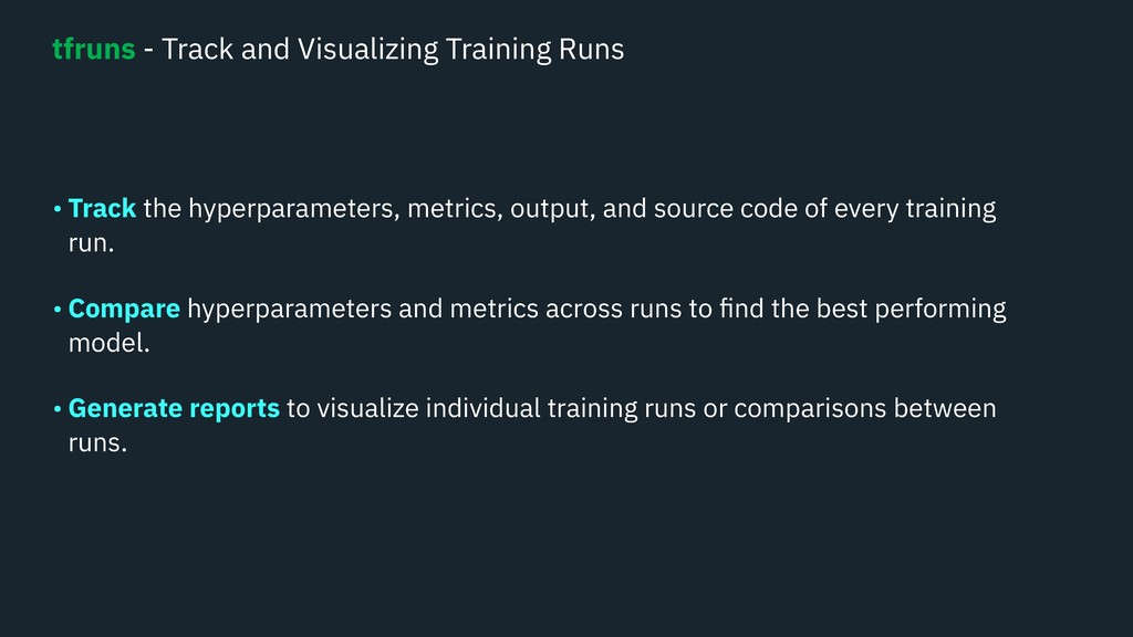 • Track the hyperparameters, metrics, output, a...