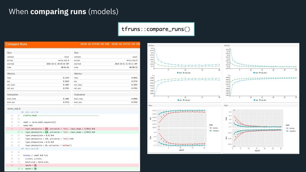 When comparing runs (models)