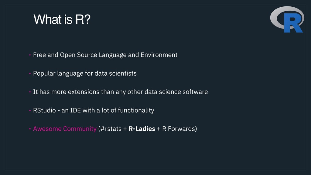 What is R? • Free and Open Source Language and ...