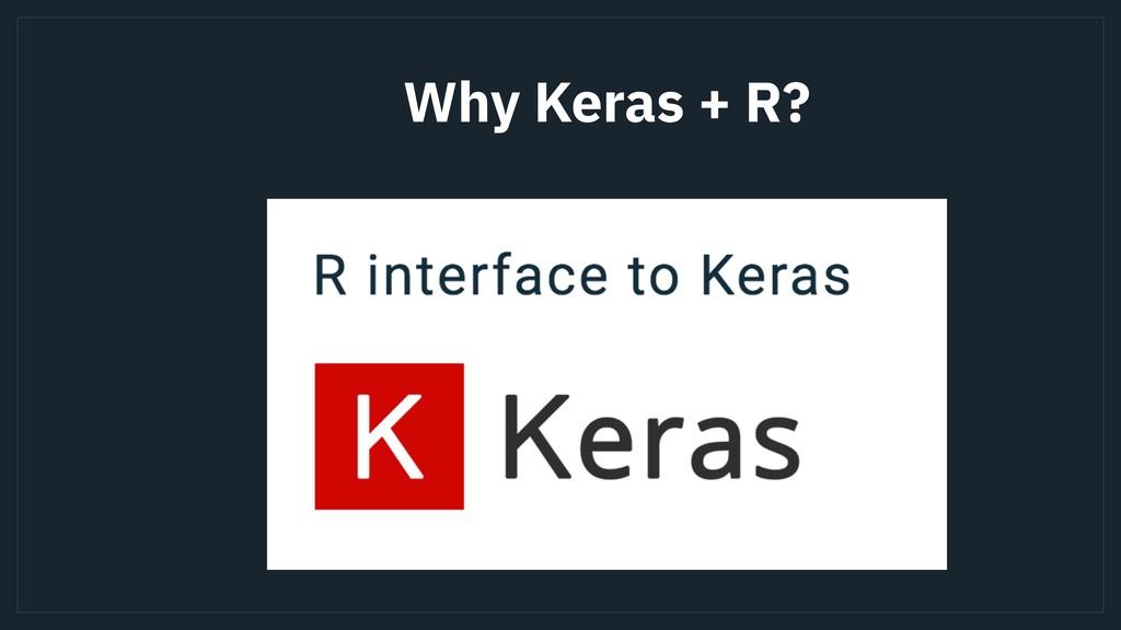 Why Keras + R?