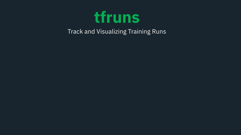 tfruns Track and Visualizing Training Runs