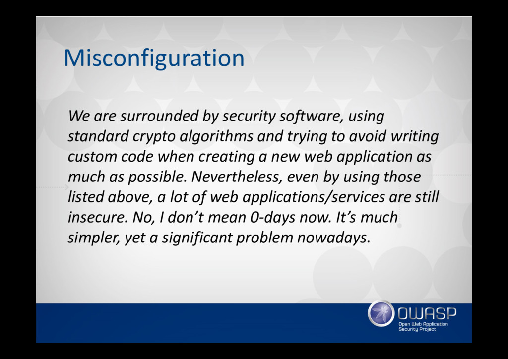 Misconfiguration We are surrounded by security ...