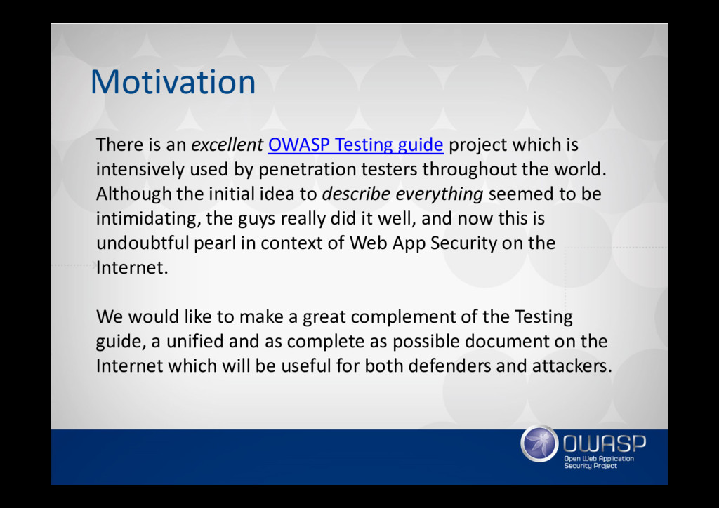 Motivation There is an excellent OWASP Testing ...