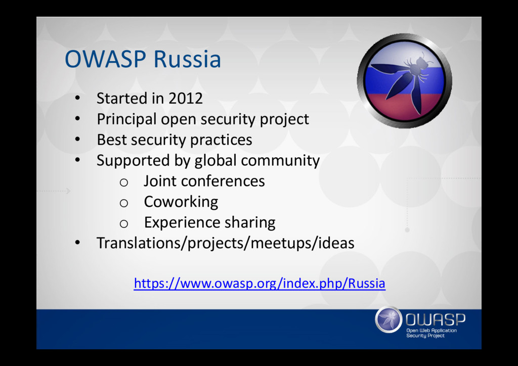 OWASP Russia • Started in 2012 • Principal open...