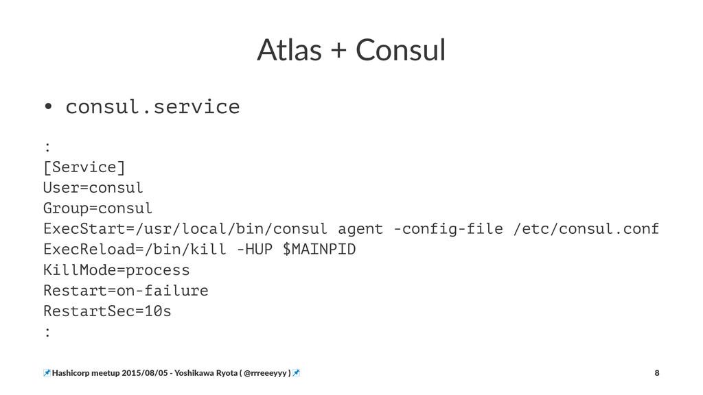 Atlas&+&Consul • consul.service : [Service] Use...