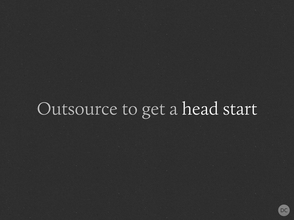 Outsource to get a head start