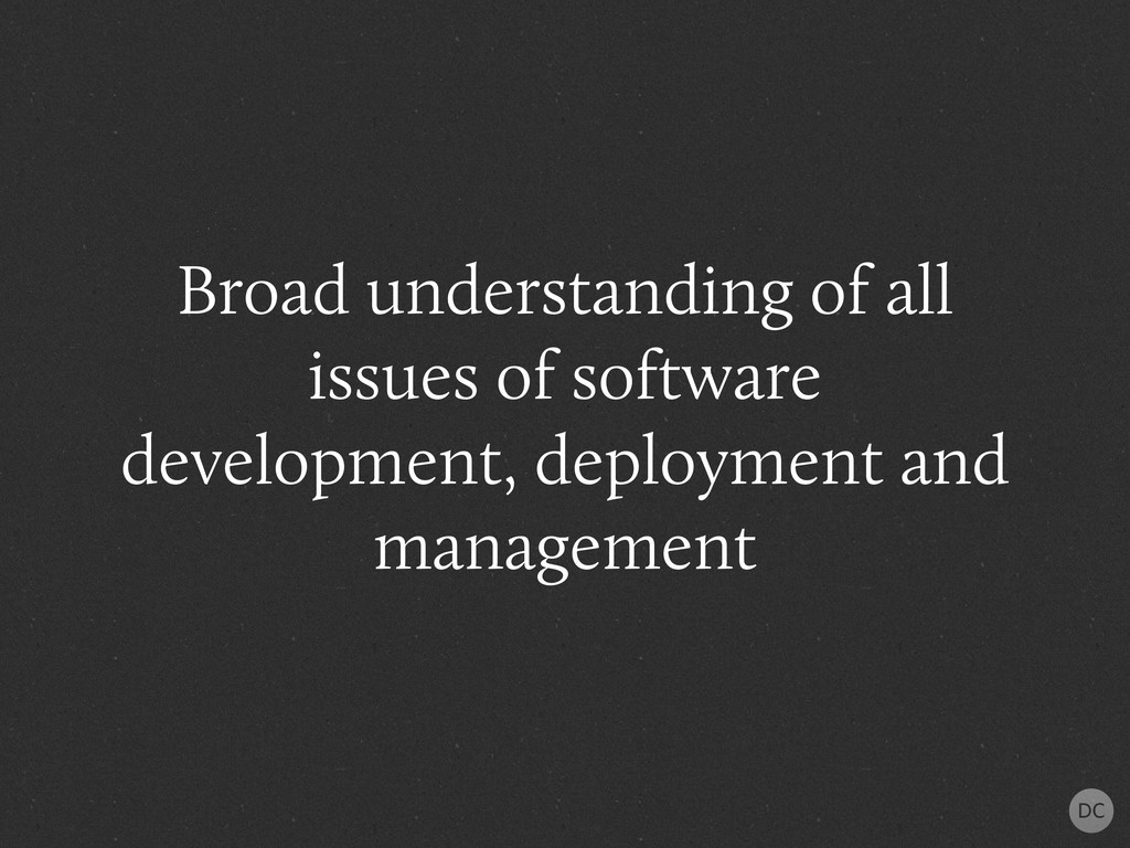 Broad understanding of all issues of software d...