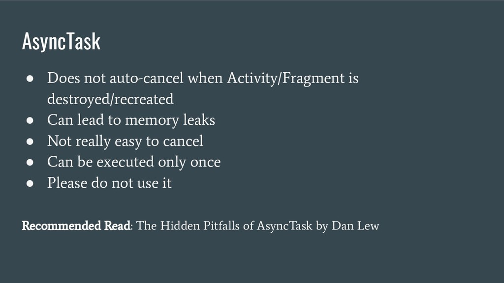 AsyncTask ● Does not auto-cancel when Activity/...