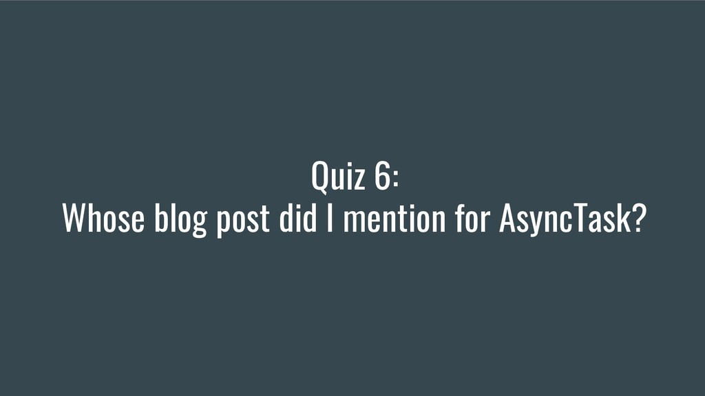 Quiz 6: Whose blog post did I mention for Async...