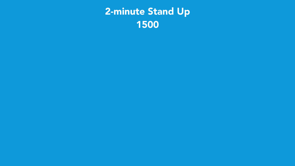 2-minute Stand Up 1500