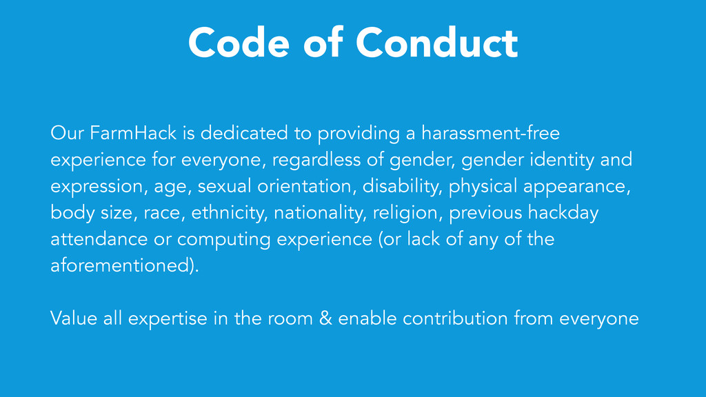 Code of Conduct Our FarmHack is dedicated to pr...