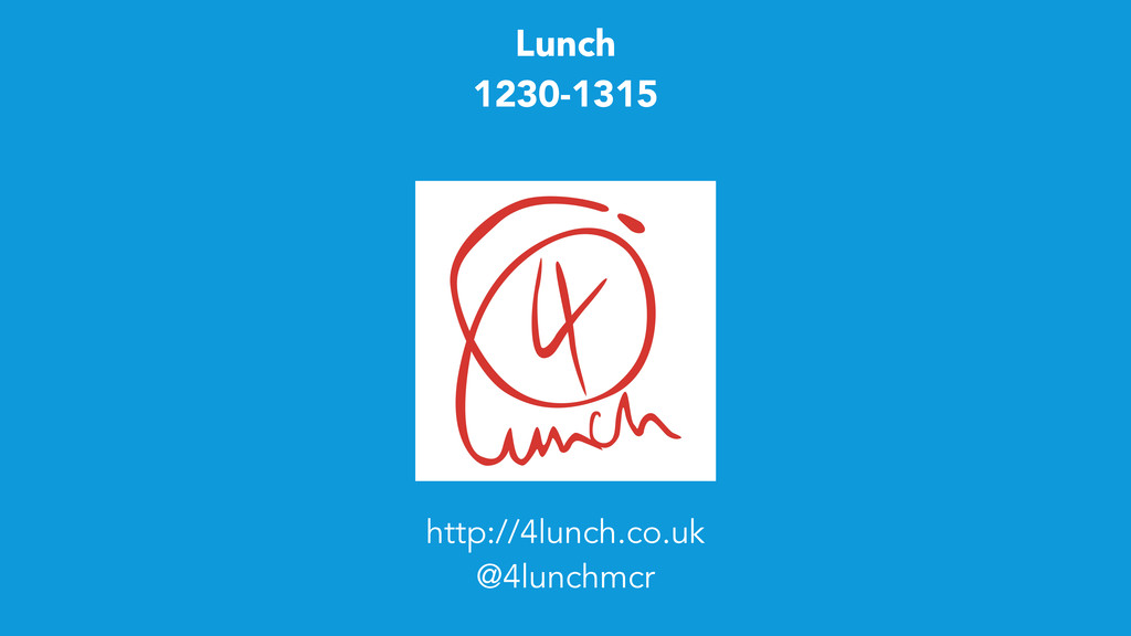 Lunch 1230-1315 http://4lunch.co.uk @4lunchmcr