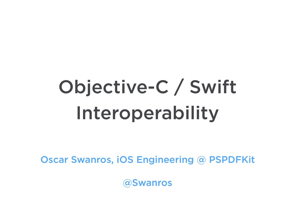 Oscar Swanros, iOS Engineering @ PSPDFKit @Swan...
