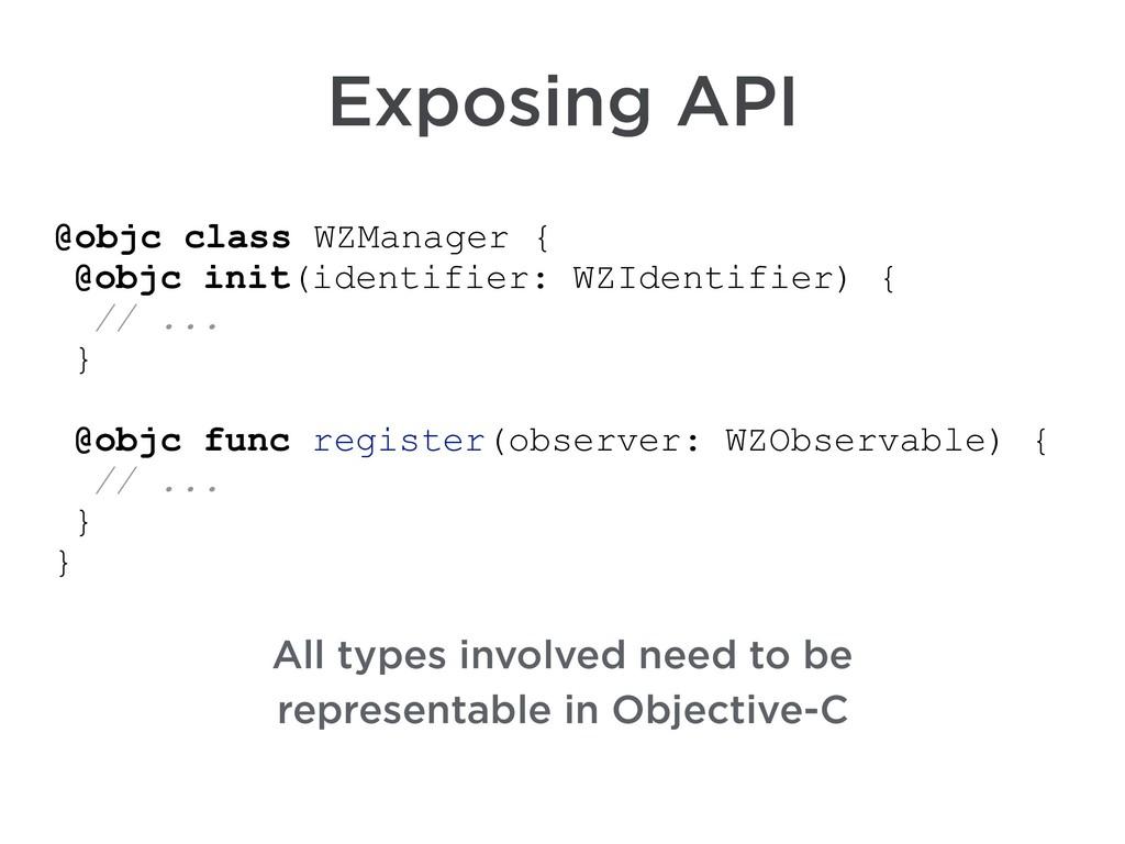 @objc class WZManager { @objc init(identifier: ...