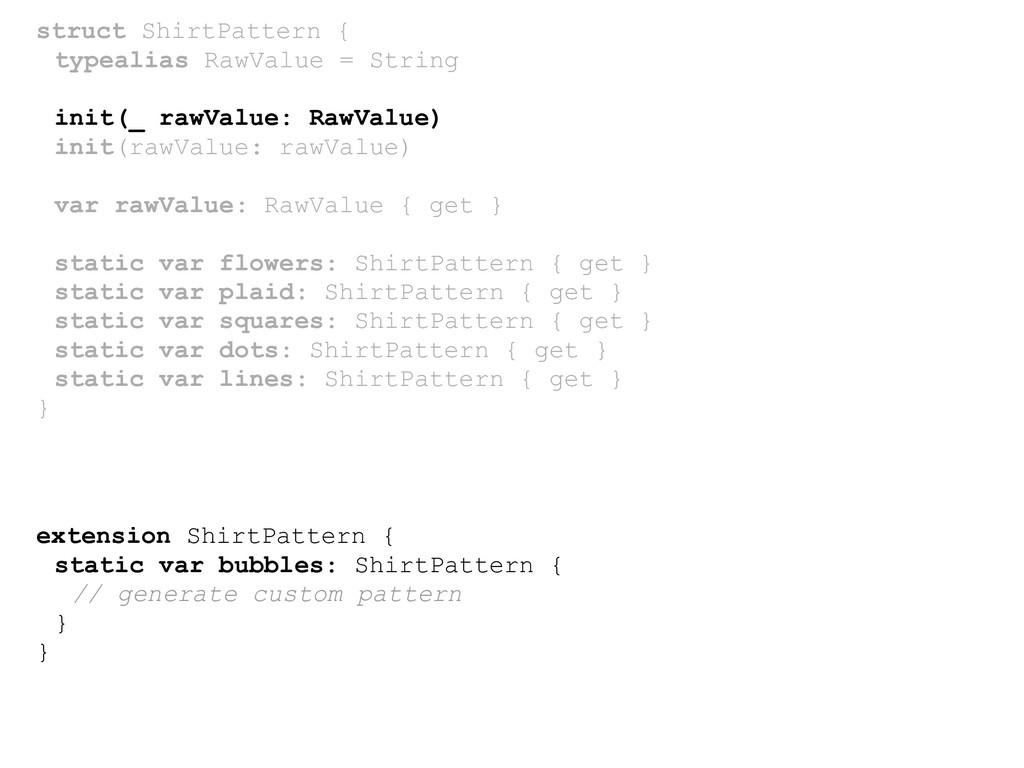struct ShirtPattern { typealias RawValue = Stri...