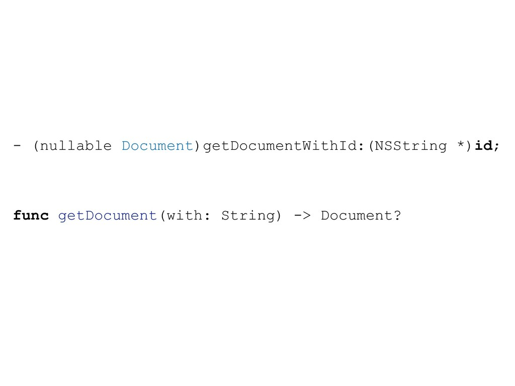 - (nullable Document)getDocumentWithId:(NSStrin...