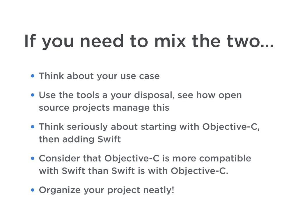 If you need to mix the two… • Think about your ...