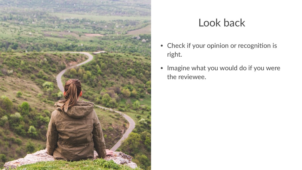 Look back • Check if your opinion or recogni1on...