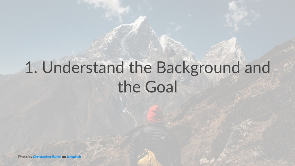 1. Understand the Background and the Goal Photo...