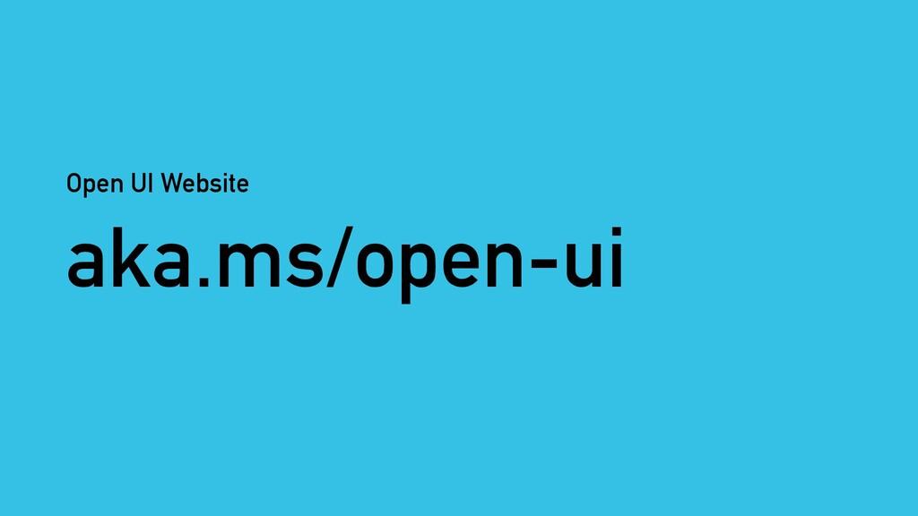 aka.ms/open-ui Open UI Website