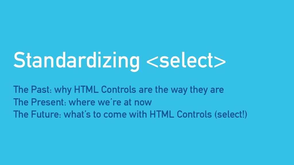 Standardizing <select> The Past: why HTML Contr...