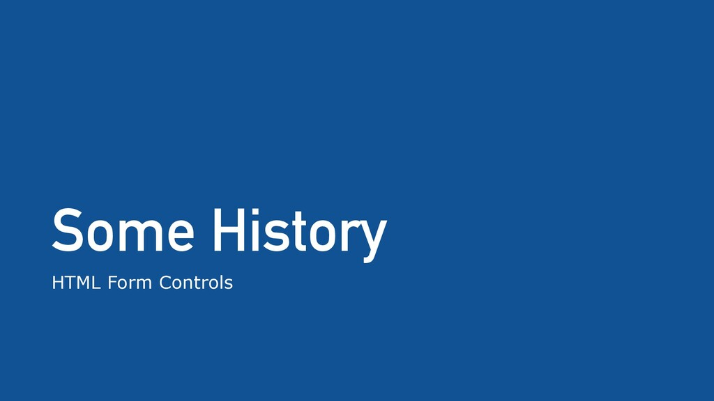 Some History HTML Form Controls