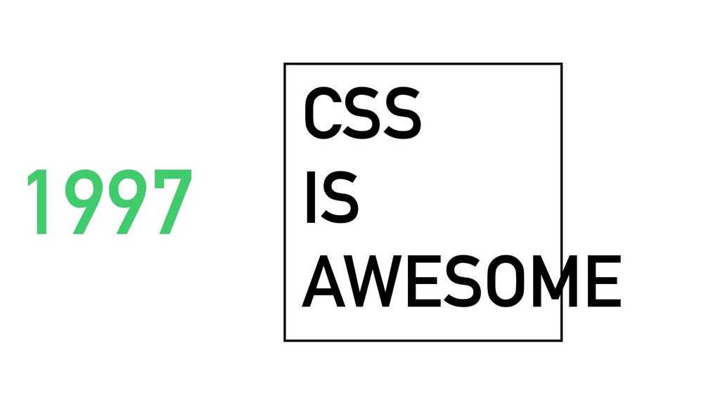 CSS IS AWESOME 1997