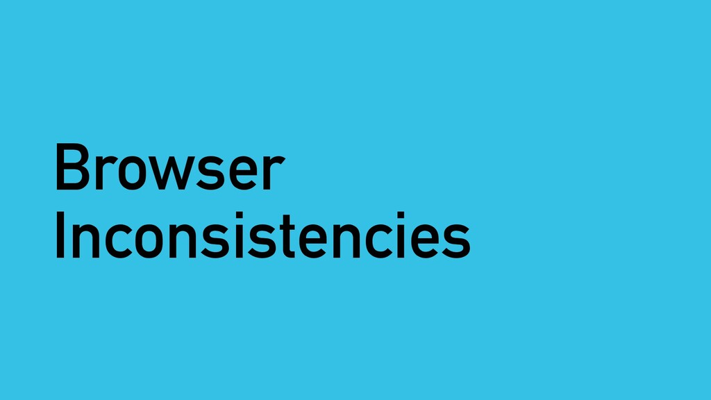 Browser Inconsistencies