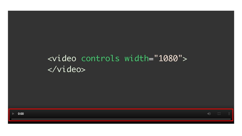 "<video controls width=""1080""> </video>"