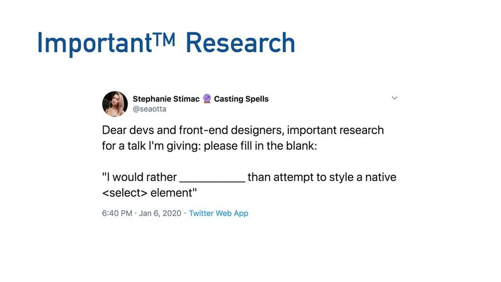 ImportantTM Research