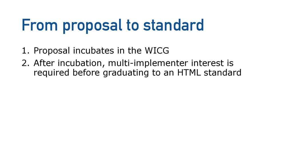 From proposal to standard 1. Proposal incubates...