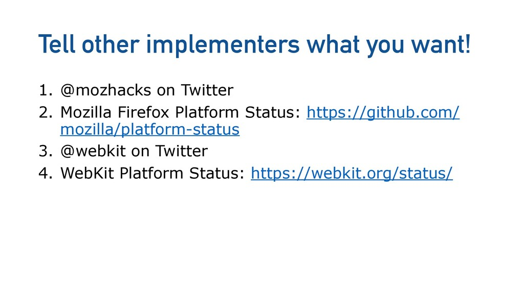 Tell other implementers what you want! 1. @mozh...