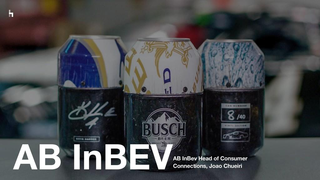 AB InBEVAB InBev Head of Consumer Connections, ...