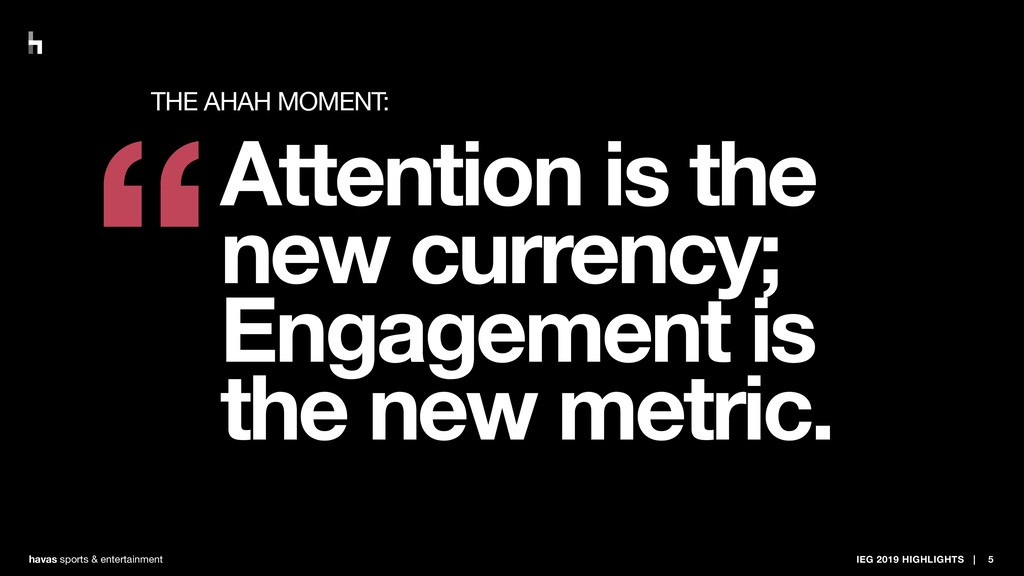 Attention is the new currency; Engagement is th...