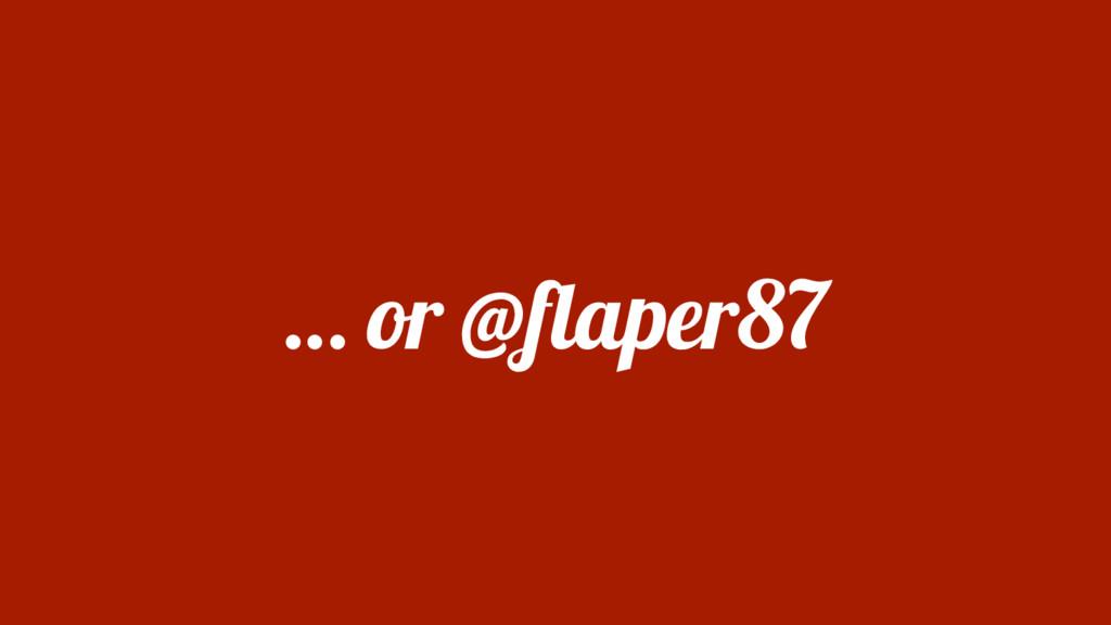 … or @flaper87