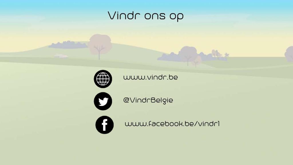 Vindr ons op www.vindr.be @VindrBelgie www.face...