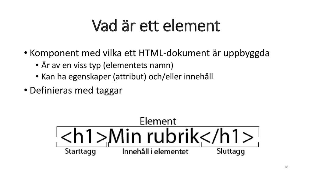 Vad är ett element • Komponent med vilka ett HT...